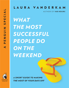 Laura Vanderkam's What the Most Successful People Do on the Weekend cover